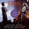 Sleepless In Seattle (Original Motion Picture Soundtrack)