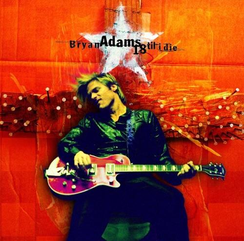 Bryan Adams - 18 'til I Die