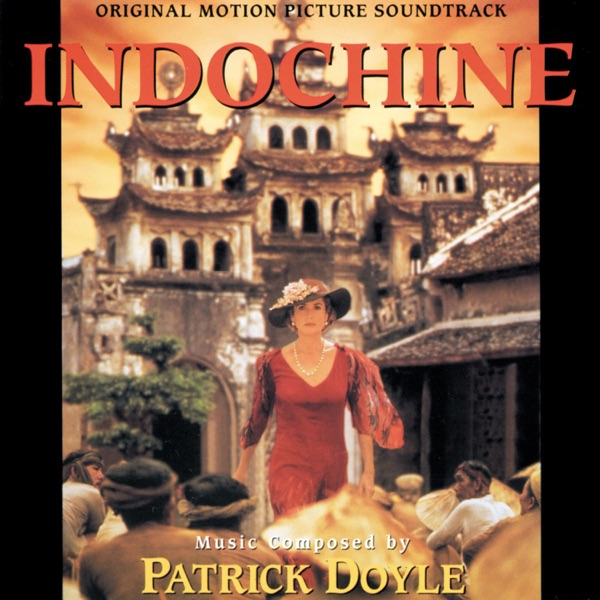 Indochine (Original Motion Picture Soundtrack)