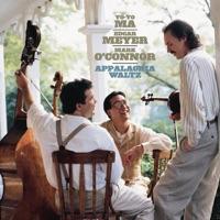 Appalachia Waltz (Remastered) by Yo-Yo Ma, Edgar Meyer & Mark O'Connor on Apple Music