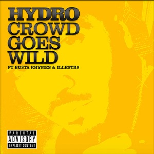 Crowd Goes Wild (feat. Busta Rhymes & Illestrs) / Sugar - EP Mp3 Download