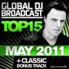 Global Dj Broadcast Top 15 - May 2011 (Including Classic Bonus Track)
