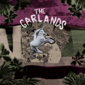 The Garlands - Things Just Sound So Easy for You
