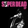 Super Dead - EP ジャケット写真