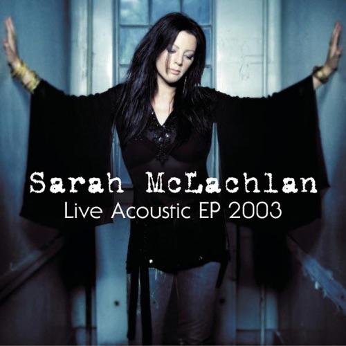 Sarah McLachlan - Live Acoustic EP 2003 - EP