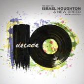 Jesus At the Center (Decade Version) - Israel Houghton & New Breed
