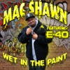 Wet In the Paint (feat. E-40) - Single, Mac Shawn