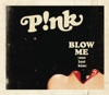 Blow Me (One Last Kiss) - Single, P!nk