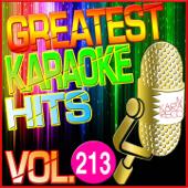 Greatest Karaoke Hits, Vol. 213 (Karaoke Version)