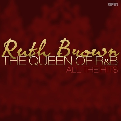 The Queen of R&B - All the Hits - Ruth Brown