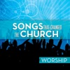 Songs That Changed the Church - Worship