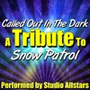 Called Out in the Dark (A Tribute to Snow Patrol) - Single, Studio All-Stars