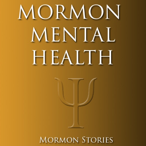 Top 10 Episodes Best Episodes Of Mormon Mental Health Podcast