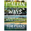 Tim Parks - Italian Ways: On and Off the Rails from Milan to Palermo (Unabridged)  artwork
