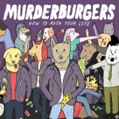 The Murderburgers - My Head Is Fucked Again