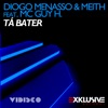 Tá Bater (feat. MC Guy H.) - Single, Diogo Menasso & Meith