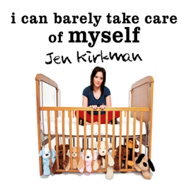 I Can Barely Take Care of Myself: Tales from a Happy Life Without Kids (Unabridged) audiobook