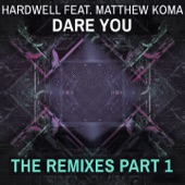 Dare You (feat. Matthew Koma) [Remixes, Pt. 1] - Single