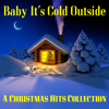 Various Artists - Baby It's Cold Outside a Christmas Hits Collection artwork