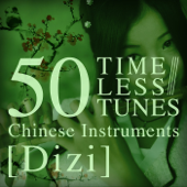 50 Timeless Tunes: Chinese Instruments  Dizi-Various Artists