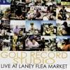 Gold Record Studio - Live At Laney Flea Market