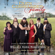 Download The Duck Commander Family: How Faith, Family, And Ducks Built a Dynasty (Unabridged) Audio Book