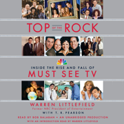 Download Top of the Rock: Inside the Rise and Fall of Must See TV (Unabridged) Audio Book