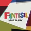 Fantasia - Lose To Win artwork