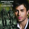Lloro Por Ti (Remix) [feat. Wisin & Yandel] - Single, Enrique Iglesias