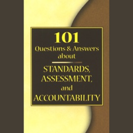101 Questions & Answers About Standards, Assessment, and Accountability - Douglas B. Reeves, Ph.D. mp3 listen download