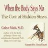 Gabor Maté - When the Body Says No: The Cost of Hidden Stress (Unabridged) Grafik