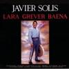 Lara-Grever-Baena, Javier Solís