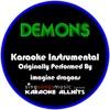 Karaoke All Hits - Demons (Originally Performed By Imagine Dragons) [Karaoke Instrumental Version]