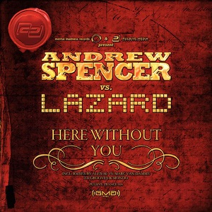 Andrew Spencer vs. Lazard - Here Without You