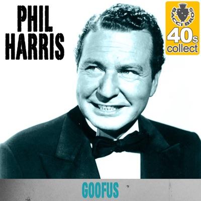 Goofus (Remastered) - Single - Phil Harris