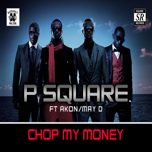 P-Square - Chop Dat Money feat. Akon [Remix]