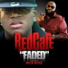 Faded (feat. Rick Ross) - Single, Red Cafe
