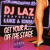 Get Your Ass Off the Stage (feat. Luke & Kinsu) - EP