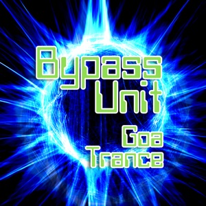 Bypass Unit - Cosmic Trance