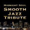 Midnight Soul Smooth Jazz Tribute, Smooth Jazz All Stars