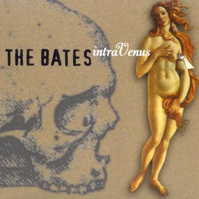 Intravenus - The Bates
