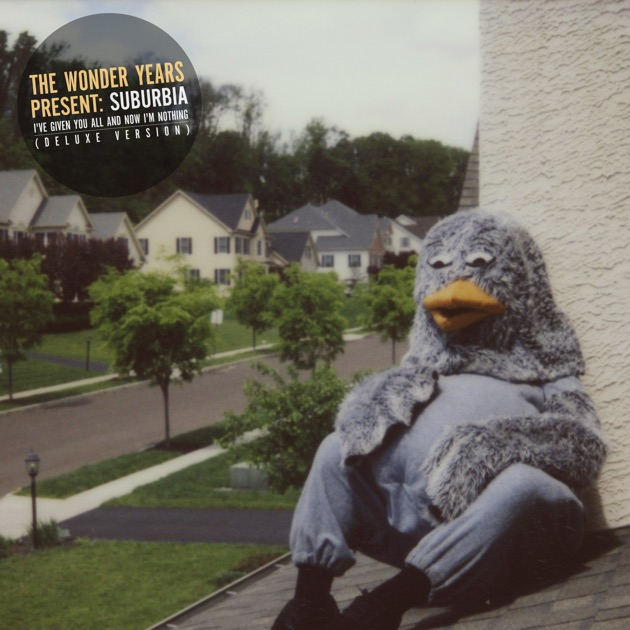 Suburbia Ive Given You All And Now Im Nothing Deluxe Version By The Wonder Years On Apple Music