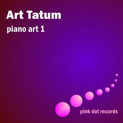 Art Tatum's Piano Art 1 - Art Tatum