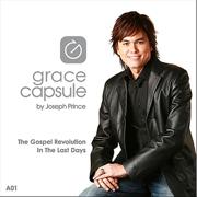Grace Capsule: A01 the Gospel Revolution in the Last Days - Joseph Prince