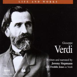 Life & Works - Giuseppe Verdi (Unabridged) audiobook