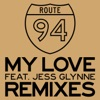My Love (Remixes) [feat. Jess Glynne] - EP, Route 94