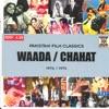 Waada / Chahat
