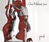 I Don't Believe You - Single, P!nk