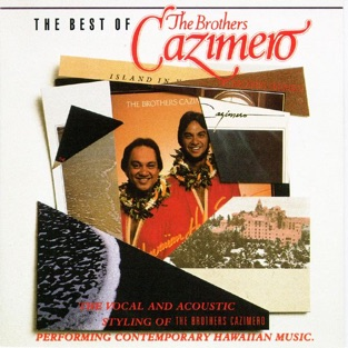The Best of the Brothers Cazimero – The Brothers Cazimero