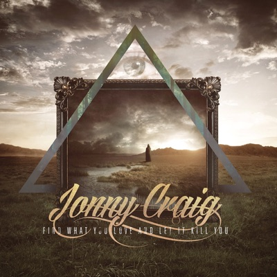 Find What You Love and Let It Kill You - Jonny Craig